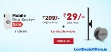 Get Mobile PopSocket + Car Mobile Holder in Rs. 29 from Droom Next Flash Sale 2019